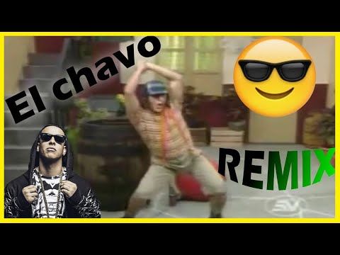 El chavo bailando REGGAETON Original Remix