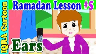 Fasting with Ears  : Ramadan Lesson Islamic Cartoon for Kids Ep #5