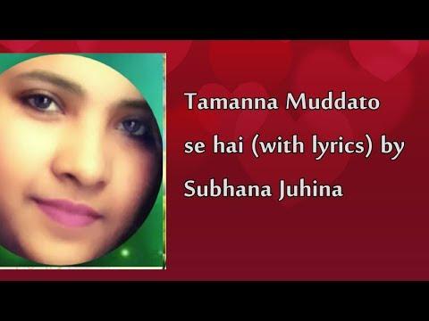 Tamanna muddaton se hai by Subhana Juhina (with lyrics)