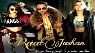 Raat Jashan Di Song  Yo Yo Honey Singh  Jasmine Sandlas  Bani J  Zorawar 2016