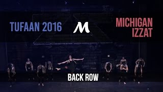 [1st Place] Michigan Izzat | Tufaan Entertainment 2016 [Official Back Row]