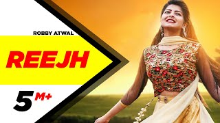 Reejh | Official Video | Robby Atwal | Latest Punjabi Song 2018 | Speed Records