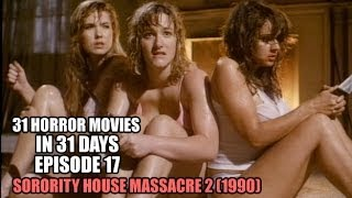 31 Horror Movies in 31 Days #17: SORORITY HOUSE MASSACRE 2 (1990)