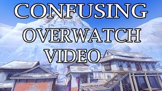 Kinda Confusing And Unfinished Overwatch Video