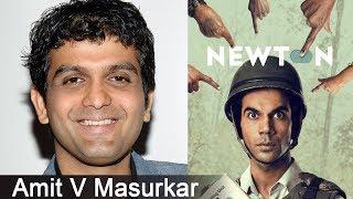 The Director Behind Newton - Amit V Masurkar
