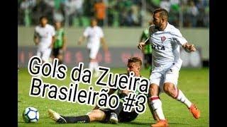 Gols da Zueira - Brasileirão 2018 Rodada #3