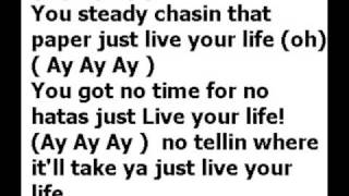 T.I. [feat. Rihanna] - Live Your Life  lyrics