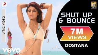 Shut Up & Bounce - Dostana | Lyric Video | John | Abhishek | Shilpa Shetty