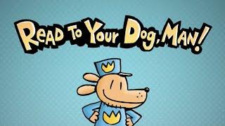 Read To Your Dog, Man!   Dog Man by Dav Pilkey