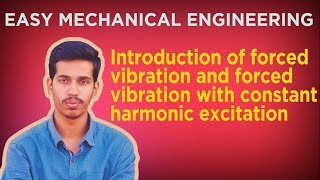 Introduction of forced vibration and forced vibration with constant harmonic excitation