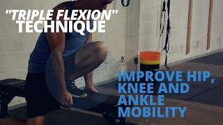 """The """"Triple Flexion"""" Technique: Improve Hip, Knee AND Ankle Mobility"""