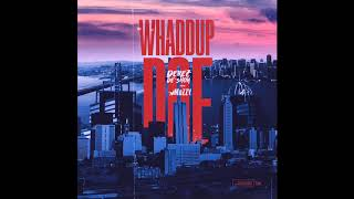 Derez De'Shon - Whaddup Doe feat. Mozzy [Official Audio]