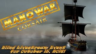 Man O' War: Corsair ► Blind Livestream Let's Play Event for October 15, 2016!