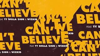 "Kranium - ""Can't Believe"" Ft. Ty Dolla $ign & WizKid (Official Audio)"
