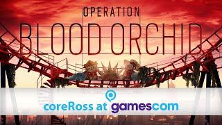 Blood Orchid Hands On Impressions Gamescom - Rainbow Six Siege - R6