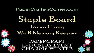 PaperCrafter's Corner Presents A Demo Of The NEW WRMK Staple Board By Tavnir Carey