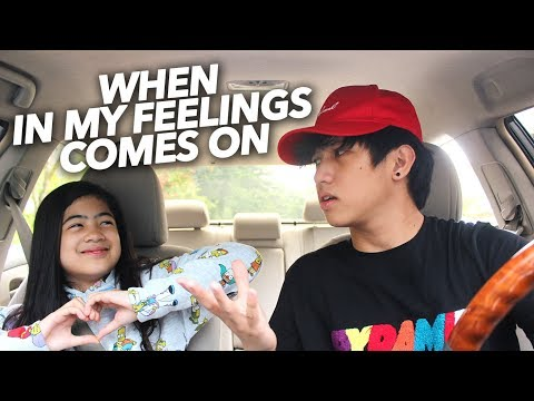 Download When In My Feelings By Drake Comes On | Ranz and Niana free