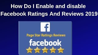 How Do I Enable and disable Facebook Ratings And Reviews 2019