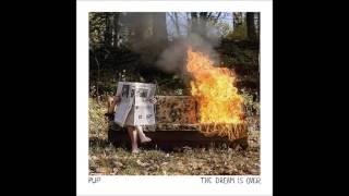 PUP - The Dream is Over (Full Album)