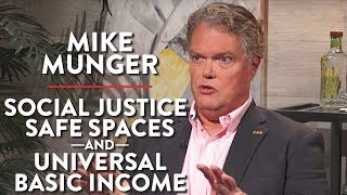 Social Justice, Safe Spaces, and Universal Basic Income (Dr. Mike Munger Pt. 3)