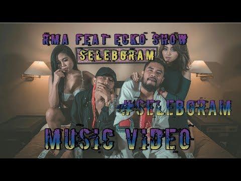 RMA ft ECKO SHOW - SELEBGRAM (OFFICIAL VIDEO)