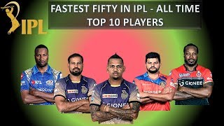 Fastest 50 in IPL | Top 10 Player List of Fastest Fifty | All time Records of Fastest Fifty in IPL