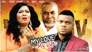 My Love My Life Season 2  - Latest 2016 Nigerian Nollywood Movie