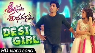 Desi Girl Full Video Song || Srirastu Subhamastu || Allu Sirish , Lavanya Trpathi