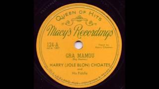 Gra Mamou - Harry (Jole Blon) Choates