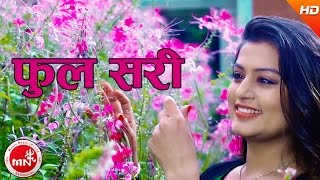 New Nepali Modern Song 2074/2017 | Phool Sari - Anju Panta | Ft.Silpa Pokharel & Sanam Kathayat