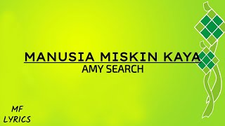 Amy Search - Manusia Miskin Kaya (Lirik)