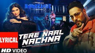 Nawabzaade%3ATERE+NAAL+NACHNA+Lyrical+Feat.+Athiya+Shetty+%7C+Badshah%2C+Sunanda+S+%7C+Raghav+Punit+Dharmesh