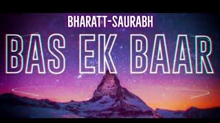 Bas Ek Baar - Bharatt-Saurabh (Official Lyric Video) I New Hindi Songs 2018 | Latest Love Songs