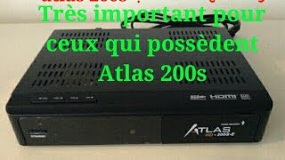 Urgent concernant Atlas 200s هام جدا لأصحاب أجهزة الأطلس