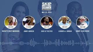 UNDISPUTED Audio Podcast (5.23.18) with Skip Bayless, Shannon Sharpe, Joy Taylor   UNDISPUTED