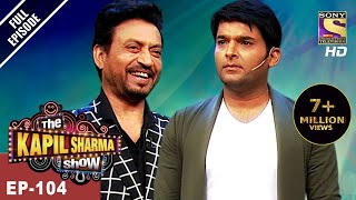 The Kapil Sharma Show - दी कपिल शर्मा शो - Ep - 104 - Irrfan Khan In Kapil's Show - 7th May, 2017