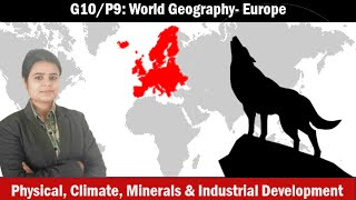 G10/P9: World Geography: Europe - physiography, Drainage, Climate, Resources