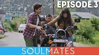 Soulmates | Original Webseries | Episode 3 | Impulsive Planning Disorder