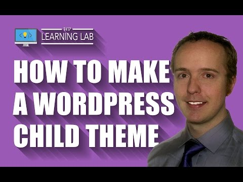 Create A WordPress Child Theme Within The Next Half Hour  | WP Learning Lab