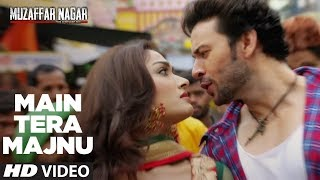 Main Tera Majnu Video Song | Muzaffarnagar - The Burning Love | Rahul Bhatt