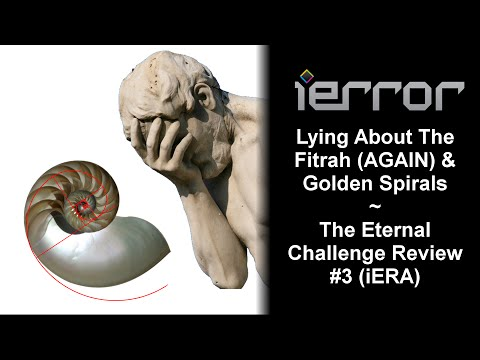 watch iERROR | Lying About The Fitrah (AGAIN) & Golden Spirals ~ The Eternal Challenge Review #3 (iERA)