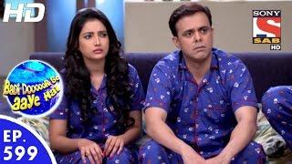 Badi Door Se Aaye Hain - बड़ी दूर से आये है - Episode 599 - 21st September, 2016