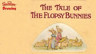 Beatrix Potter Story - The Tale Of The Flopsy Bunnies