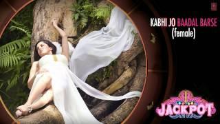 Kabhi Jo Baadal Barse Full Song (Audio) By Shreya Ghoshal |Jackpot