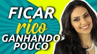 COMO FICAR RICO com POUCO DINHEIRO! Começando com 100 reais - Júlia Mendonça