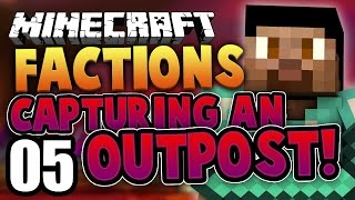 CAPTURING AN OUTPOST! - Minecraft FACTIONS #5 - Cosmic S1