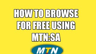 FREE INTERNET TRICKS:MTN-SA BROWSING TRICK