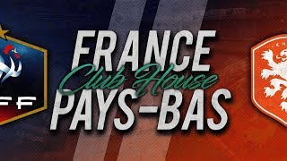 🔴 DIRECT / LIVE : FRANCE - PAYS-BAS // Club House