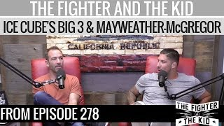The Fighter and The Kid - Ice Cube's Big 3 and Mayweather vs McGregor