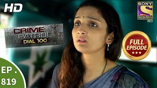 Crime Patrol Dial 100 - Ep 819 - Full Episode - 12th July, 2018